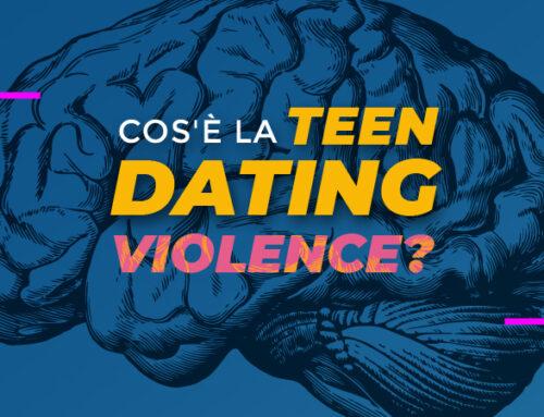 Cos'è la Teen Dating Violence?
