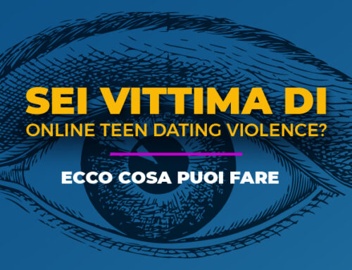 SEI VITTIMA DI ONLINE TEEN DATING VIOLENCE?