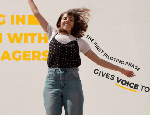 Getting in touch with teenagers: the first piloting phase gives voice to the youngest